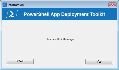 PowerShell App Deployment Toolkit– How to make the message